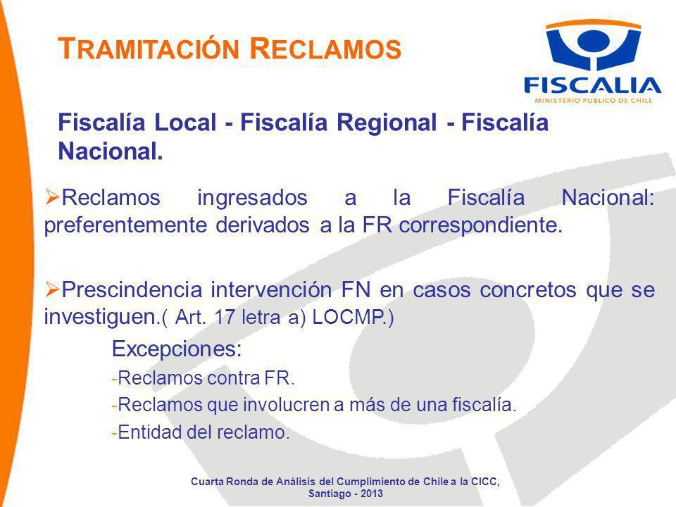 T RAMITACIÓN R ECLAMOS Fiscalía Local - Fiscalía Regional - Fiscalía Nacional. Reclamos ingresados a la Fiscalía Nacional: preferentemente derivados a