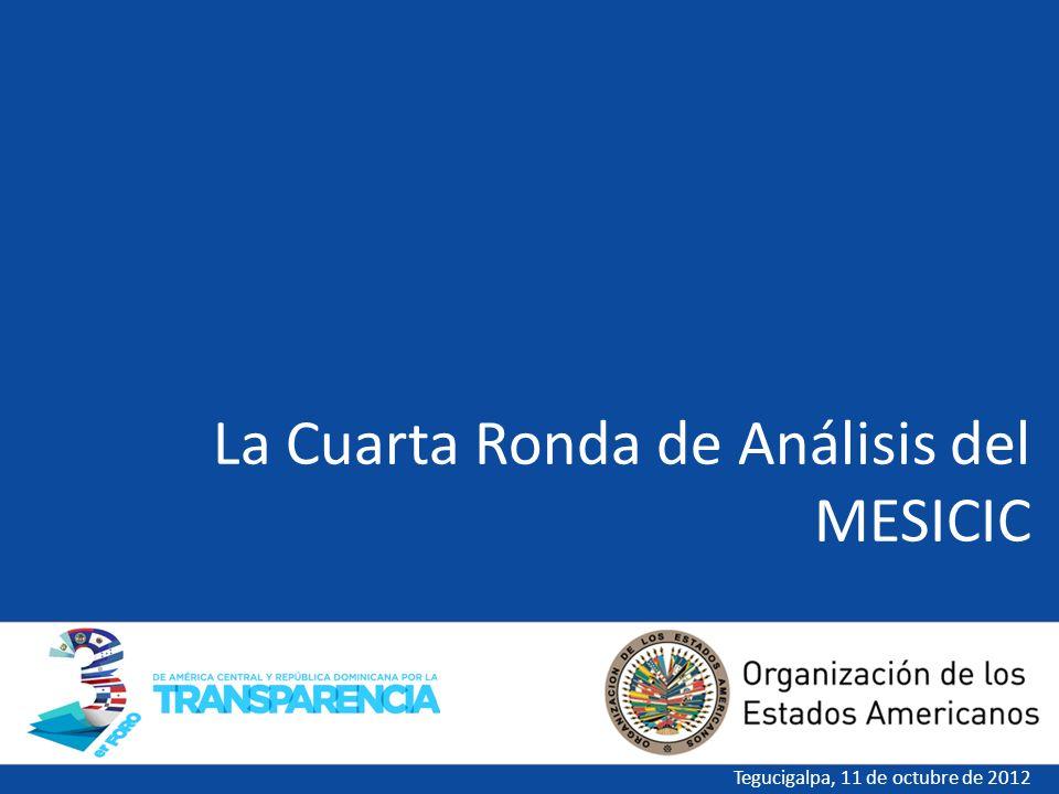 La Cuarta Ronda de Análisis del MESICIC Tegucigalpa, 11 de octubre de 2012