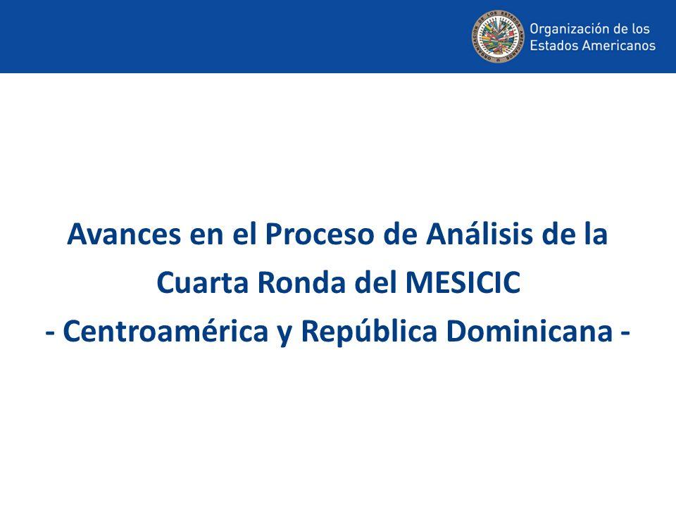Avances en el Proceso de Análisis de la Cuarta Ronda del MESICIC - Centroamérica y República Dominicana -