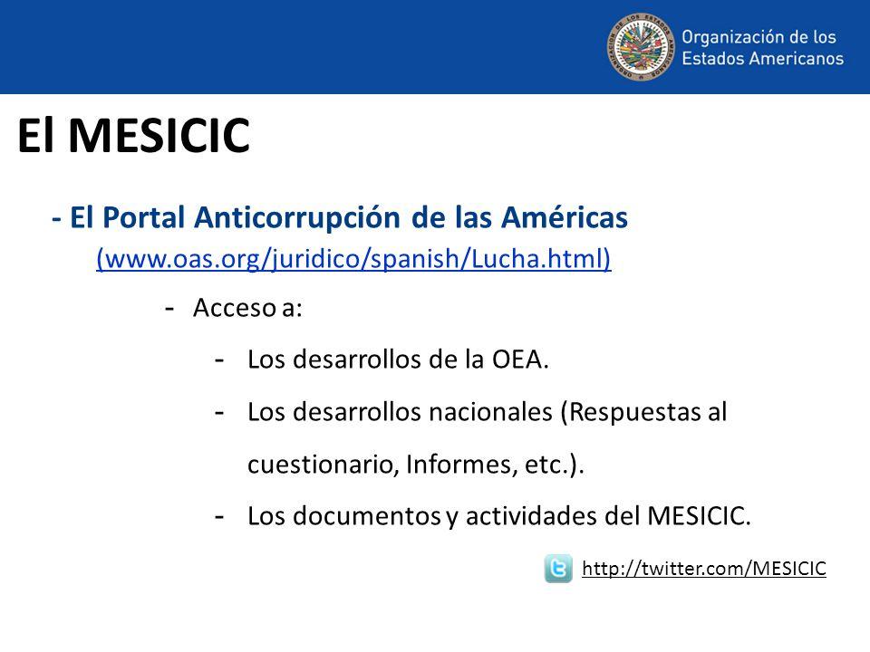 - El Portal Anticorrupción de las Américas (www.oas.org/juridico/spanish/Lucha.html) - Acceso a: - Los desarrollos de la OEA. - Los desarrollos nacion