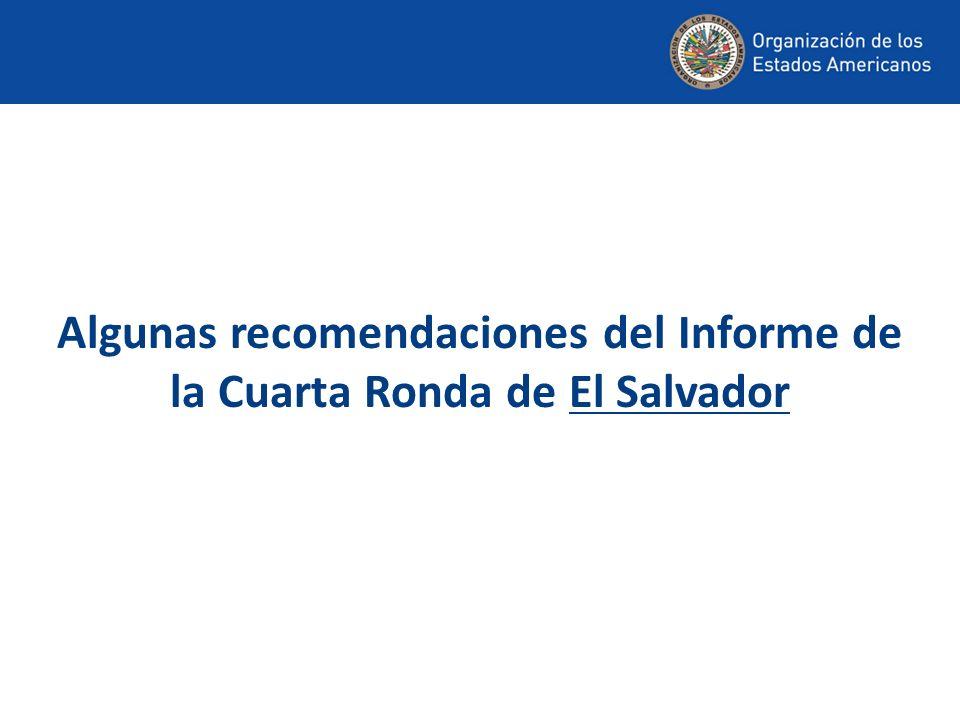 Algunas recomendaciones del Informe de la Cuarta Ronda de El Salvador