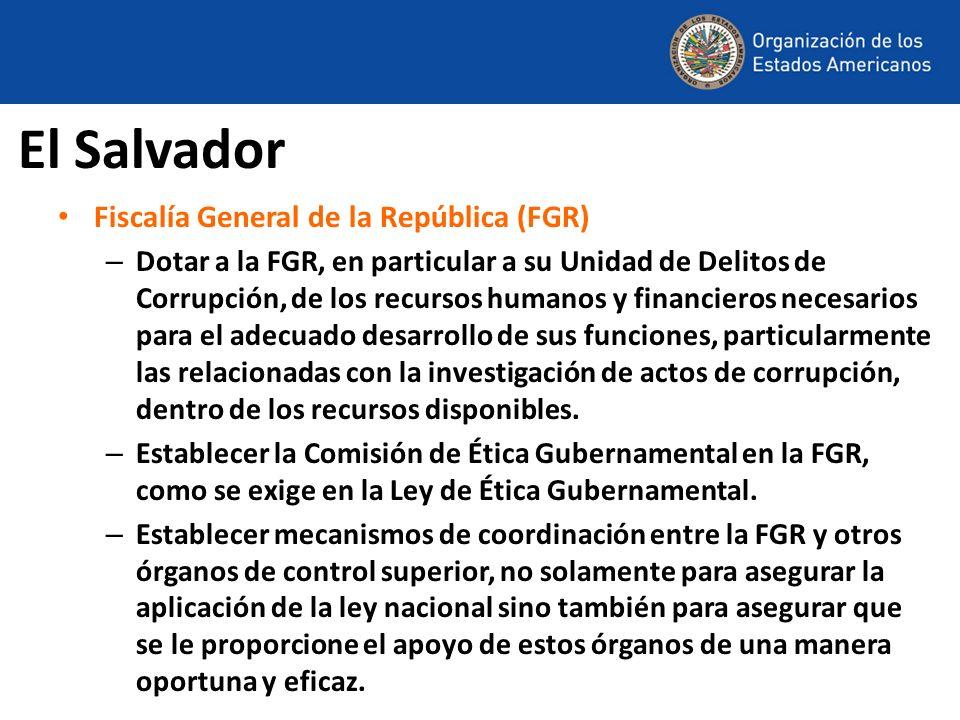 El Salvador Fiscalía General de la República (FGR) – Dotar a la FGR, en particular a su Unidad de Delitos de Corrupción, de los recursos humanos y fin