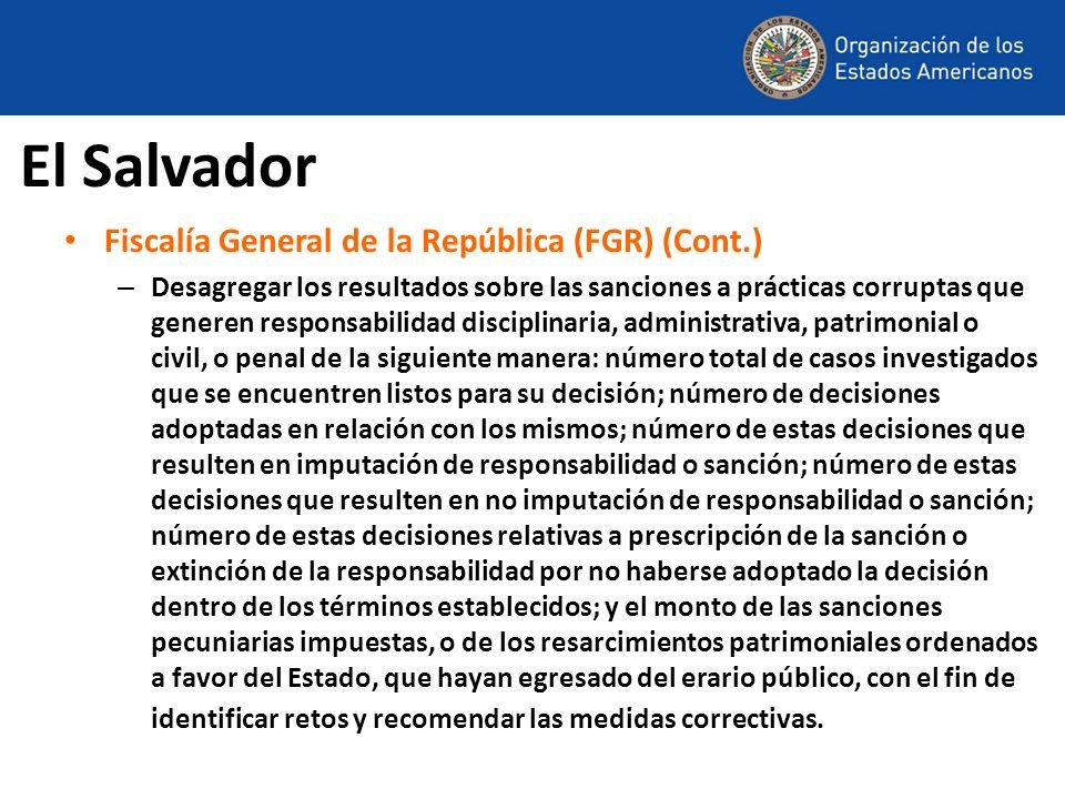El Salvador Fiscalía General de la República (FGR) (Cont.) – Desagregar los resultados sobre las sanciones a prácticas corruptas que generen responsab