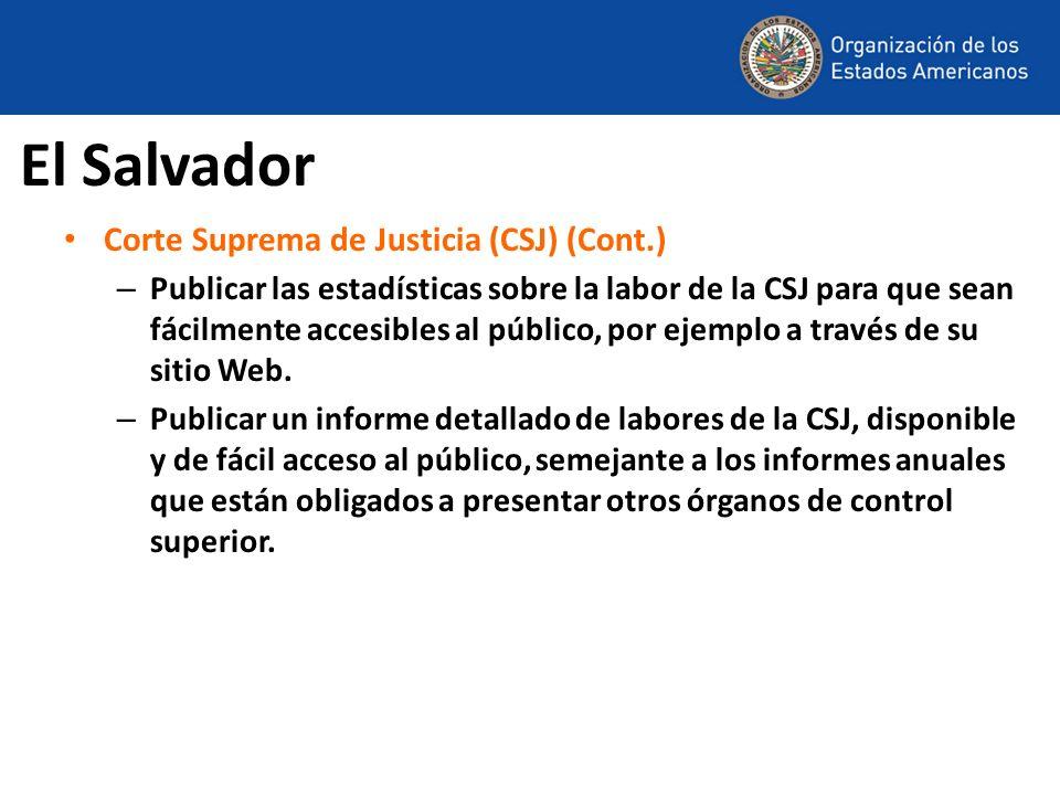 El Salvador Corte Suprema de Justicia (CSJ) (Cont.) – Publicar las estadísticas sobre la labor de la CSJ para que sean fácilmente accesibles al públic