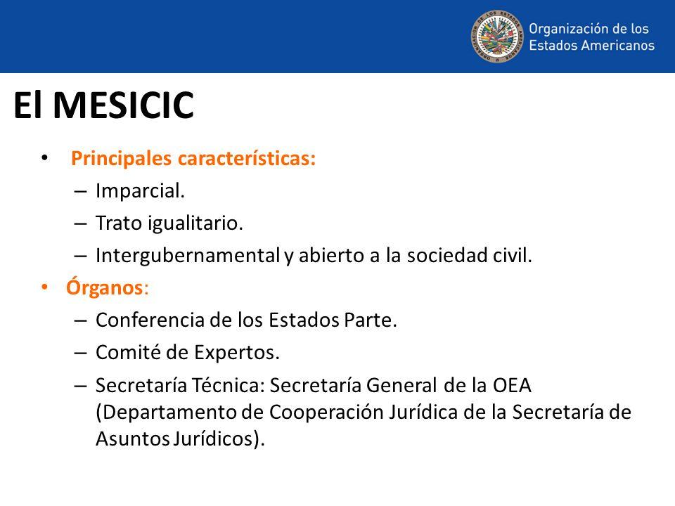 Principales características: – Imparcial. – Trato igualitario. – Intergubernamental y abierto a la sociedad civil. Órganos: – Conferencia de los Estad