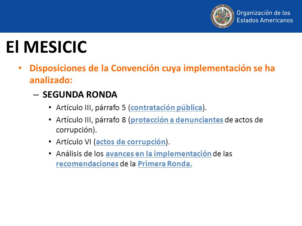Disposiciones de la Convención cuya implementación se ha analizado: – SEGUNDA RONDA Artículo III, párrafo 5 (contratación pública). Artículo III, párr