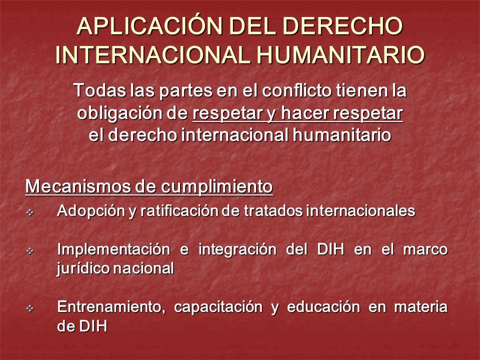 APLICACIÓN DEL DERECHO INTERNACIONAL HUMANITARIO Mecanismos de cumplimiento Adopción y ratificación de tratados internacionales Adopción y ratificació