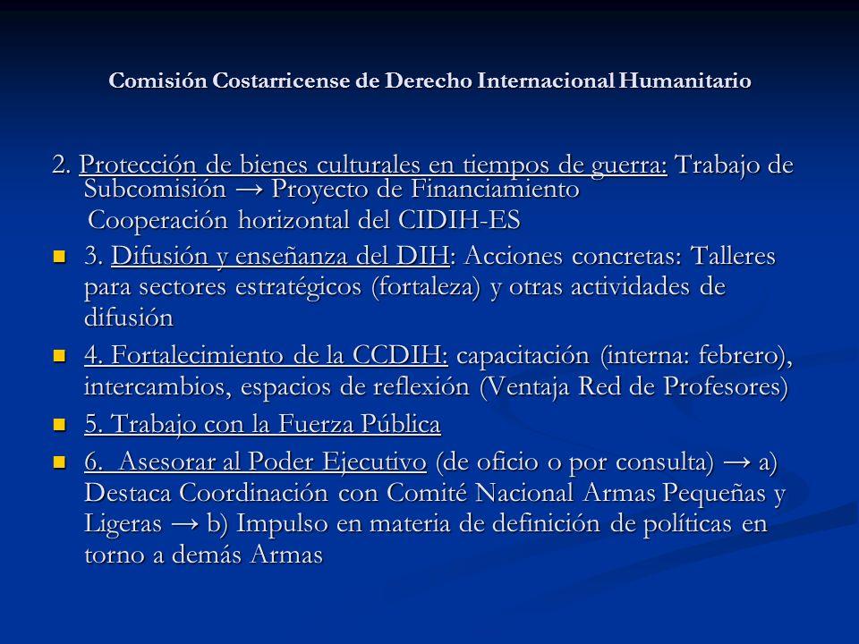 Comisión Costarricense de Derecho Internacional Humanitario 2. Protección de bienes culturales en tiempos de guerra: Trabajo de Subcomisión Proyecto d