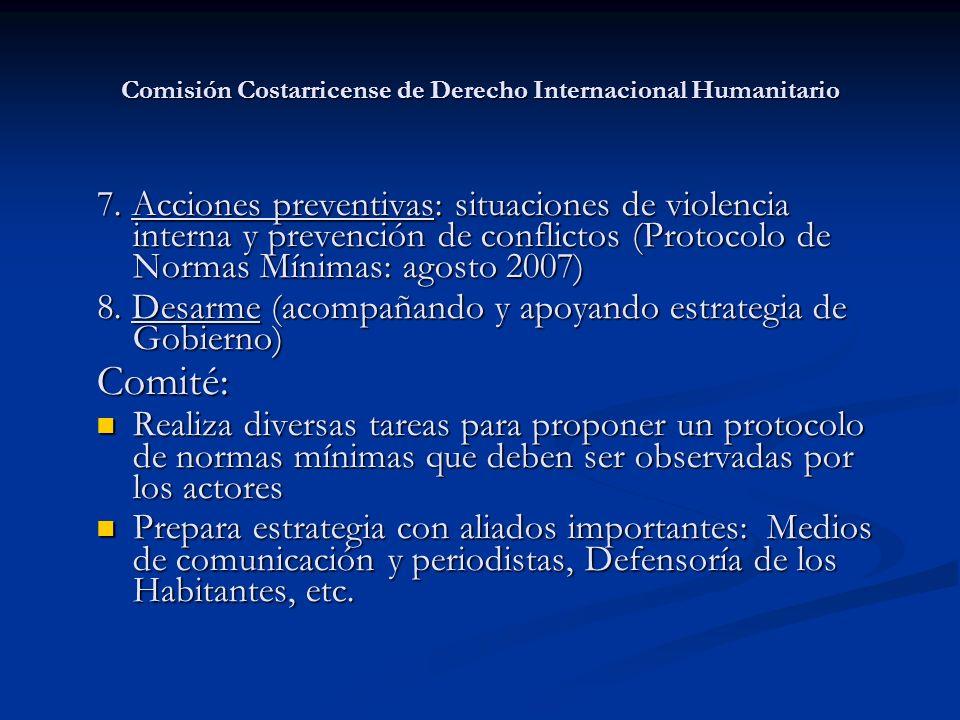 Comisión Costarricense de Derecho Internacional Humanitario 7. Acciones preventivas: situaciones de violencia interna y prevención de conflictos (Prot