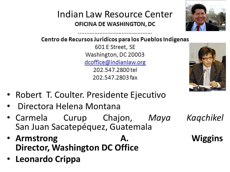 Indian Law Resource Center OFICINA DE WASHINGTON, DC.............................................. Centro de Recursos Juridicos para los Pueblos Indig
