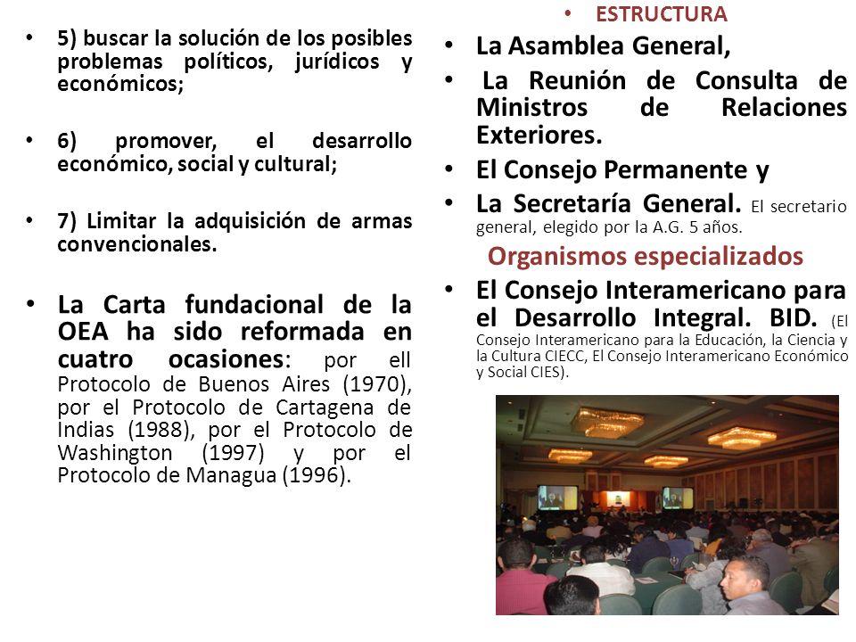 5) buscar la solución de los posibles problemas políticos, jurídicos y económicos; 6) promover, el desarrollo económico, social y cultural; 7) Limitar
