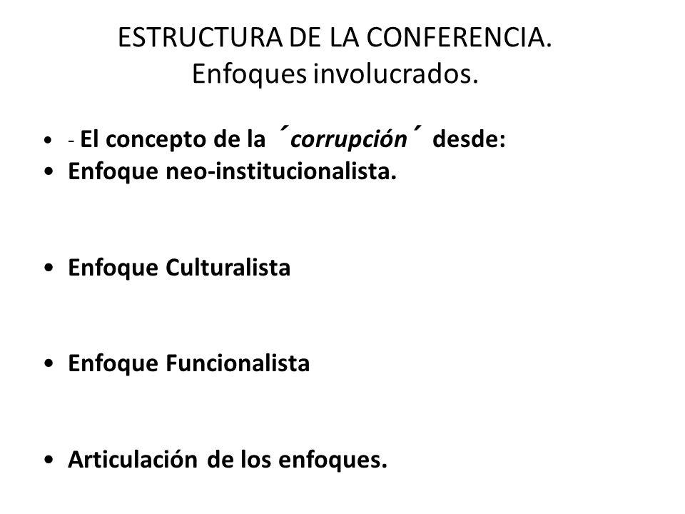 - El concepto de la ´corrupción´ desde: Enfoque neo-institucionalista.