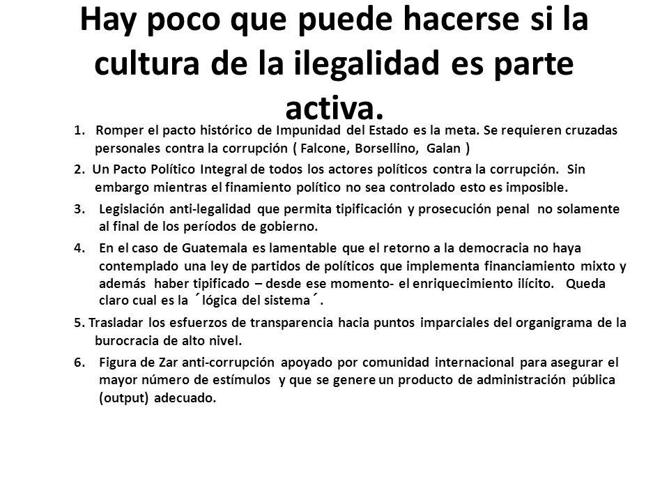 Hay poco que puede hacerse si la cultura de la ilegalidad es parte activa.
