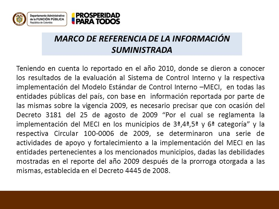 MARCO DE REFERENCIA DE LA INFORMACIÓN SUMINISTRADA Teniendo en cuenta lo reportado en el año 2010, donde se dieron a conocer los resultados de la eval