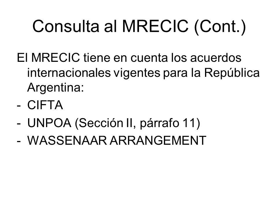 Consulta al MRECIC (Cont.) El MRECIC tiene en cuenta los acuerdos internacionales vigentes para la República Argentina: -CIFTA -UNPOA (Sección II, pár