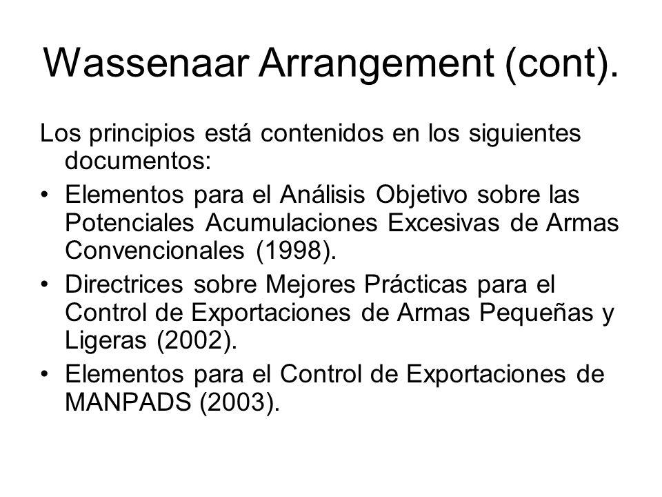 Wassenaar Arrangement (cont). Los principios está contenidos en los siguientes documentos: Elementos para el Análisis Objetivo sobre las Potenciales A
