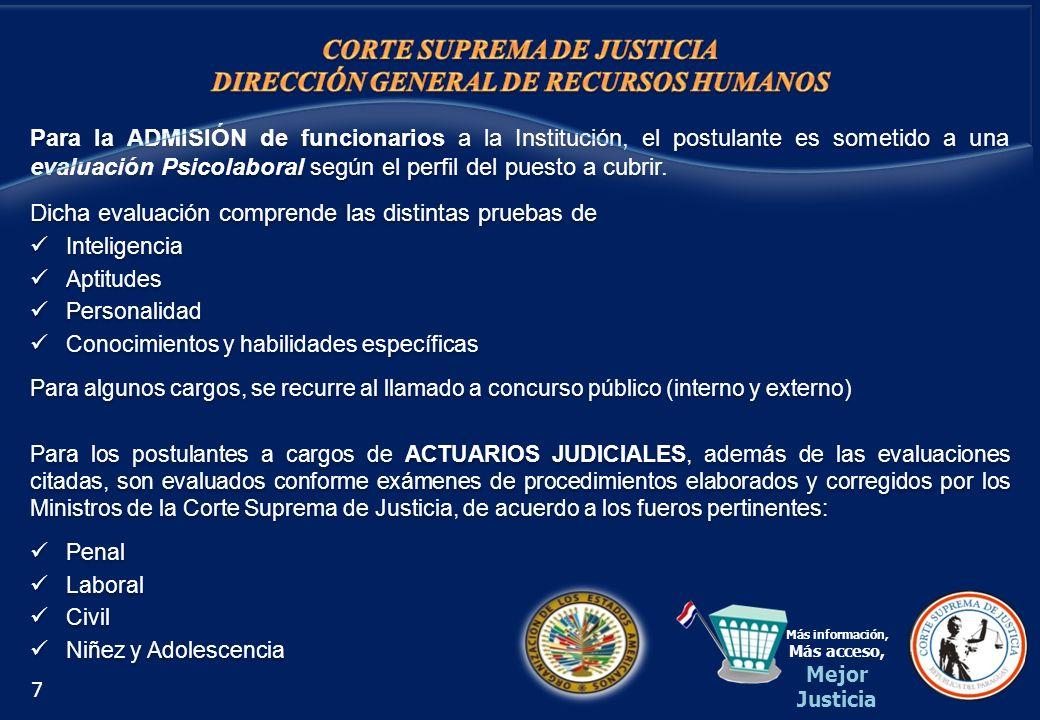 Para la ADMISIÓN de funcionarios a la Institución, el postulante es sometido a una evaluación Psicolaboral según el perfil del puesto a cubrir. Dicha