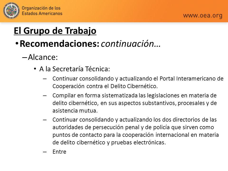 El Grupo de Trabajo Recomendaciones: continuación… – Alcance: A la Secretaría Técnica: – Continuar consolidando y actualizando el Portal Interamerican