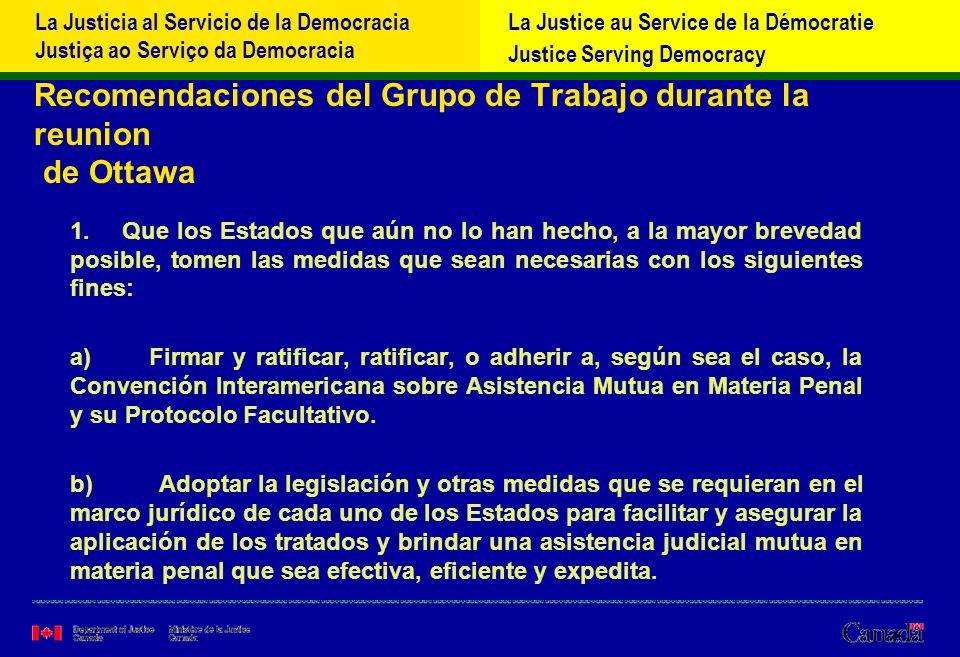 La Justicia al Servicio de la Democracia Justiça ao Serviço da Democracia La Justice au Service de la Démocratie Justice Serving Democracy Recomendaciones del Grupo de Trabajo durante la reunion de Ottawa 1.