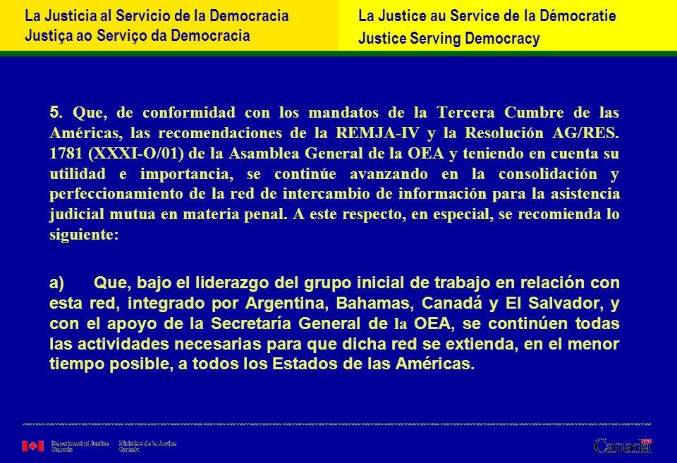 La Justicia al Servicio de la Democracia Justiça ao Serviço da Democracia La Justice au Service de la Démocratie Justice Serving Democracy 5.