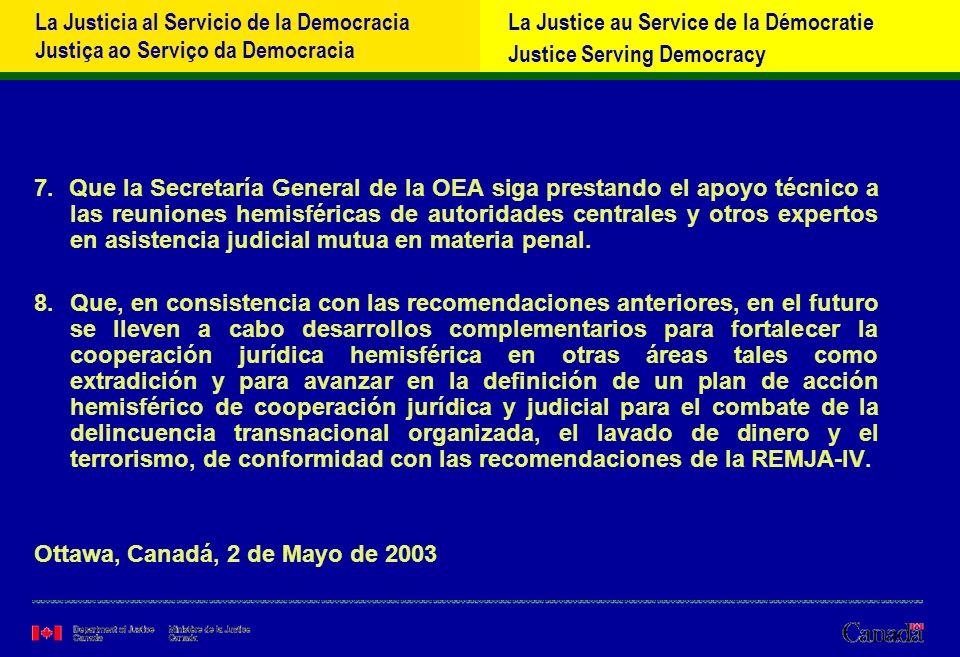 La Justicia al Servicio de la Democracia Justiça ao Serviço da Democracia La Justice au Service de la Démocratie Justice Serving Democracy 7.