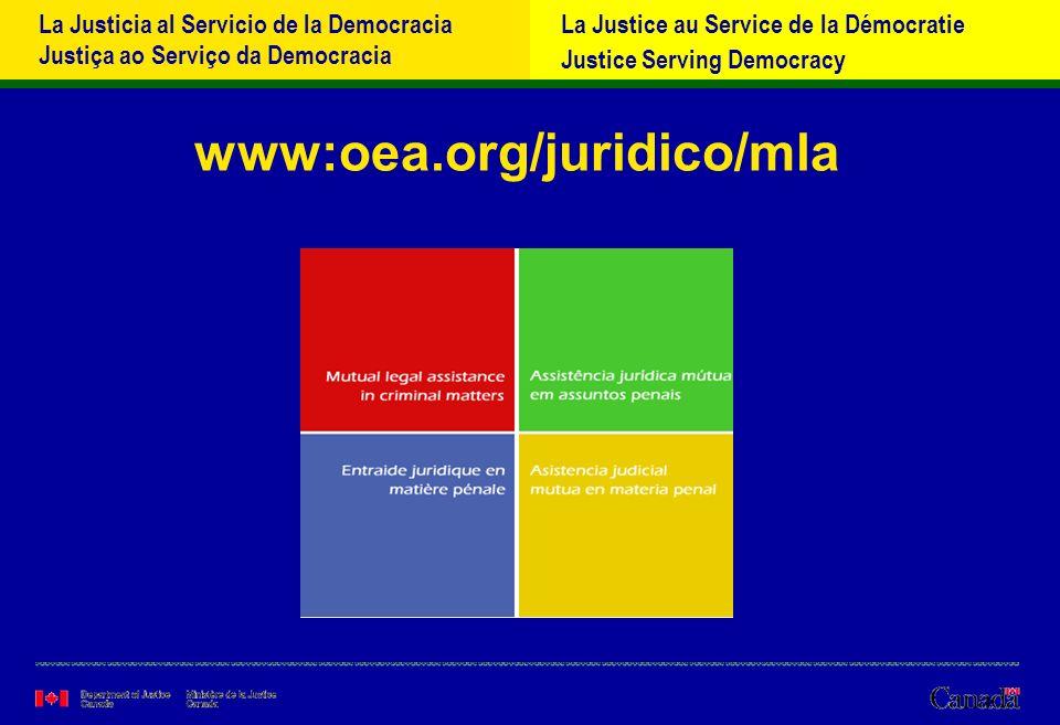 La Justicia al Servicio de la Democracia Justiça ao Serviço da Democracia La Justice au Service de la Démocratie Justice Serving Democracy www:oea.org/juridico/mla
