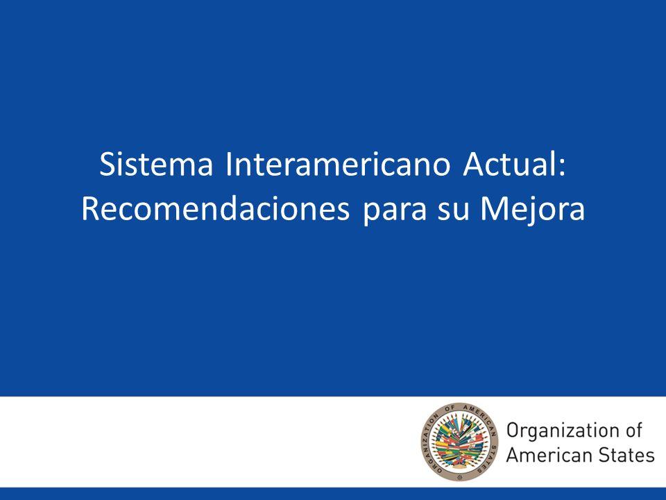 Sistema Interamericano Actual: Recomendaciones para su Mejora