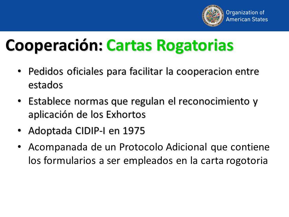 Cooperación: Cartas Rogatorias Pedidos oficiales para facilitar la cooperacion entre estados Pedidos oficiales para facilitar la cooperacion entre est