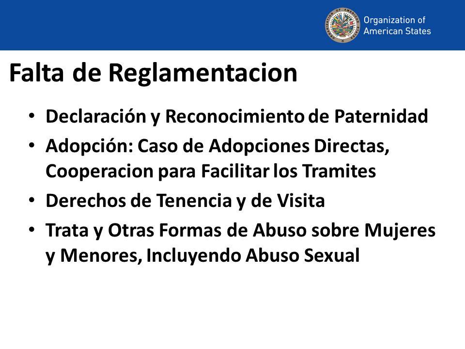 Falta de Reglamentacion Declaración y Reconocimiento de Paternidad Adopción: Caso de Adopciones Directas, Cooperacion para Facilitar los Tramites Dere