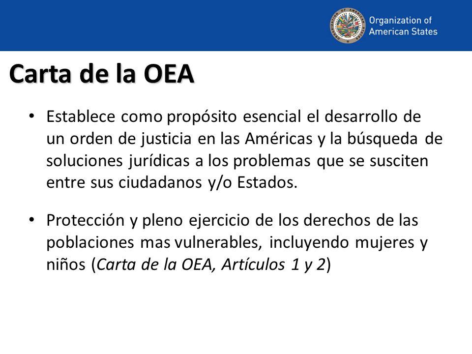 Carta de la OEA Establece como propósito esencial el desarrollo de un orden de justicia en las Américas y la búsqueda de soluciones jurídicas a los pr