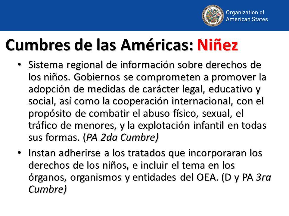 Cumbres de las Américas: Niñez Sistema regional de información sobre derechos de los niños. Gobiernos se comprometen a promover la adopción de medidas
