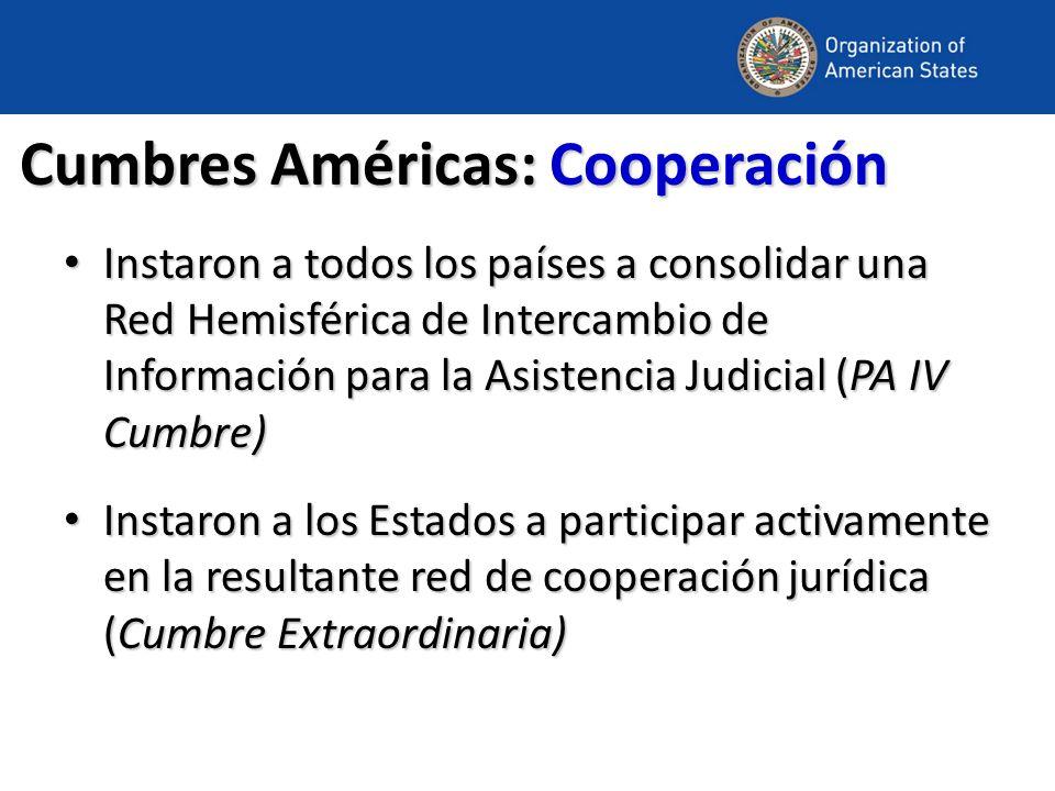 Cumbres Américas: Cooperación Instaron a todos los países a consolidar una Red Hemisférica de Intercambio de Información para la Asistencia Judicial (