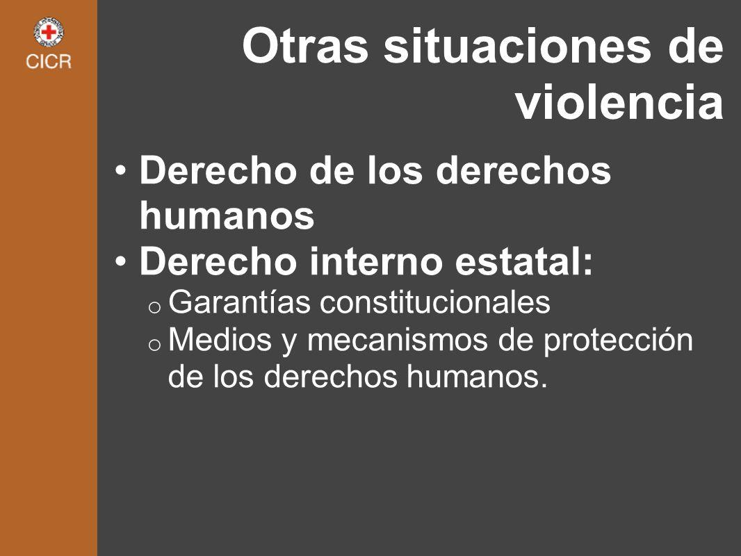 Derecho de los derechos humanos Derecho interno estatal: o Garantías constitucionales o Medios y mecanismos de protección de los derechos humanos. Otr