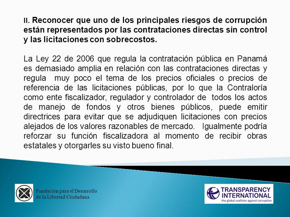 Fundación para el Desarrollo de la Libertad Ciudadana II. Reconocer que uno de los principales riesgos de corrupción están representados por las contr