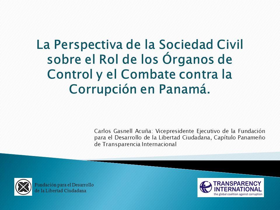 La Perspectiva de la Sociedad Civil sobre el Rol de los Órganos de Control y el Combate contra la Corrupción en Panamá. Fundación para el Desarrollo d