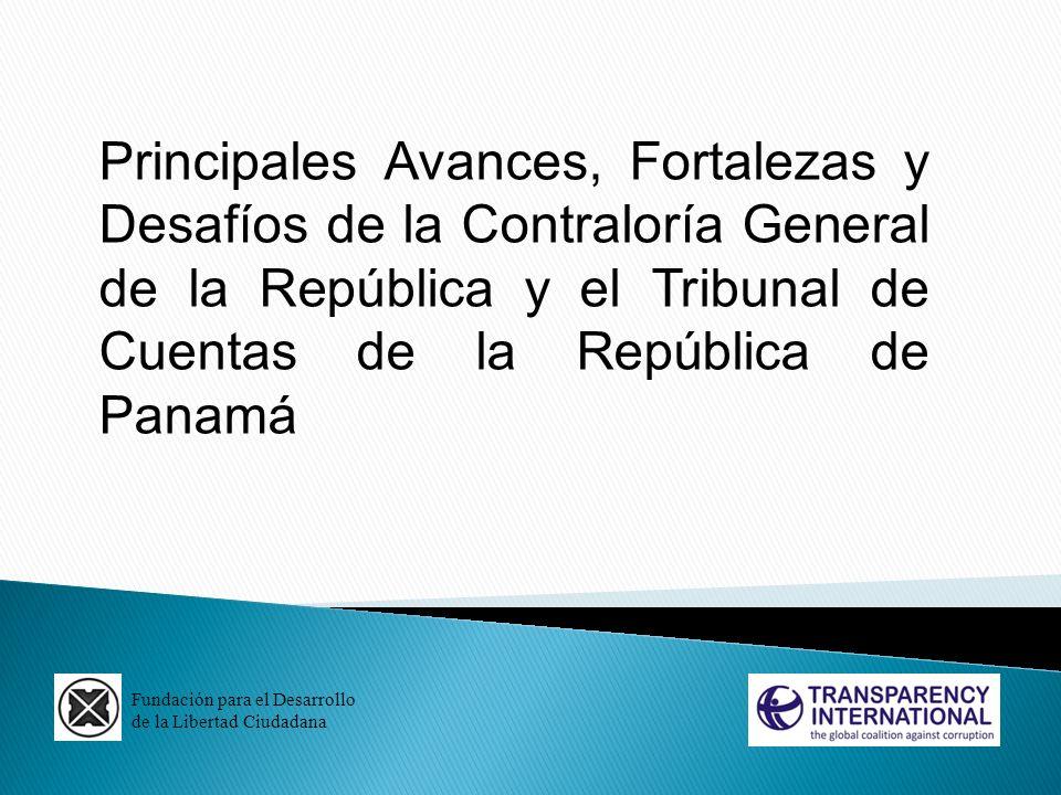 Fundación para el Desarrollo de la Libertad Ciudadana Principales Avances, Fortalezas y Desafíos de la Contraloría General de la República y el Tribun