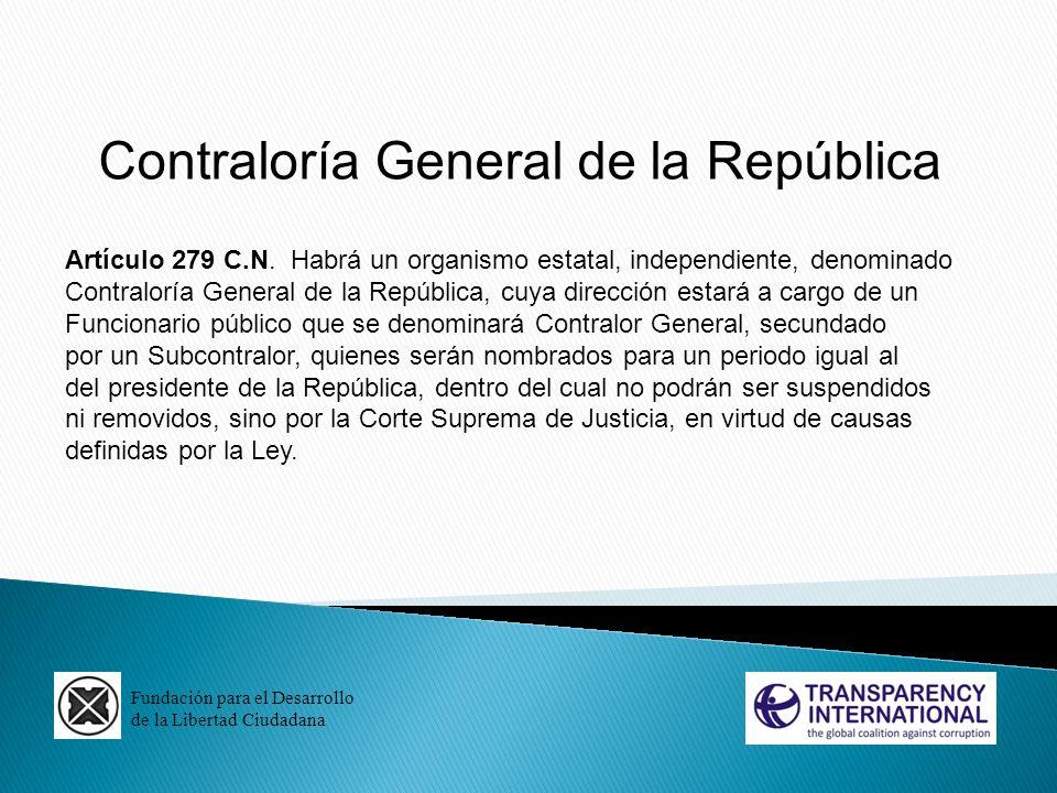 Fundación para el Desarrollo de la Libertad Ciudadana Contraloría General de la República Artículo 279 C.N. Habrá un organismo estatal, independiente,