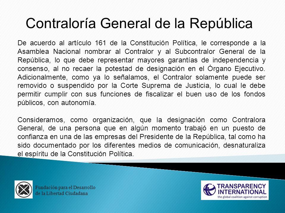 Fundación para el Desarrollo de la Libertad Ciudadana Contraloría General de la República De acuerdo al artículo 161 de la Constitución Política, le c