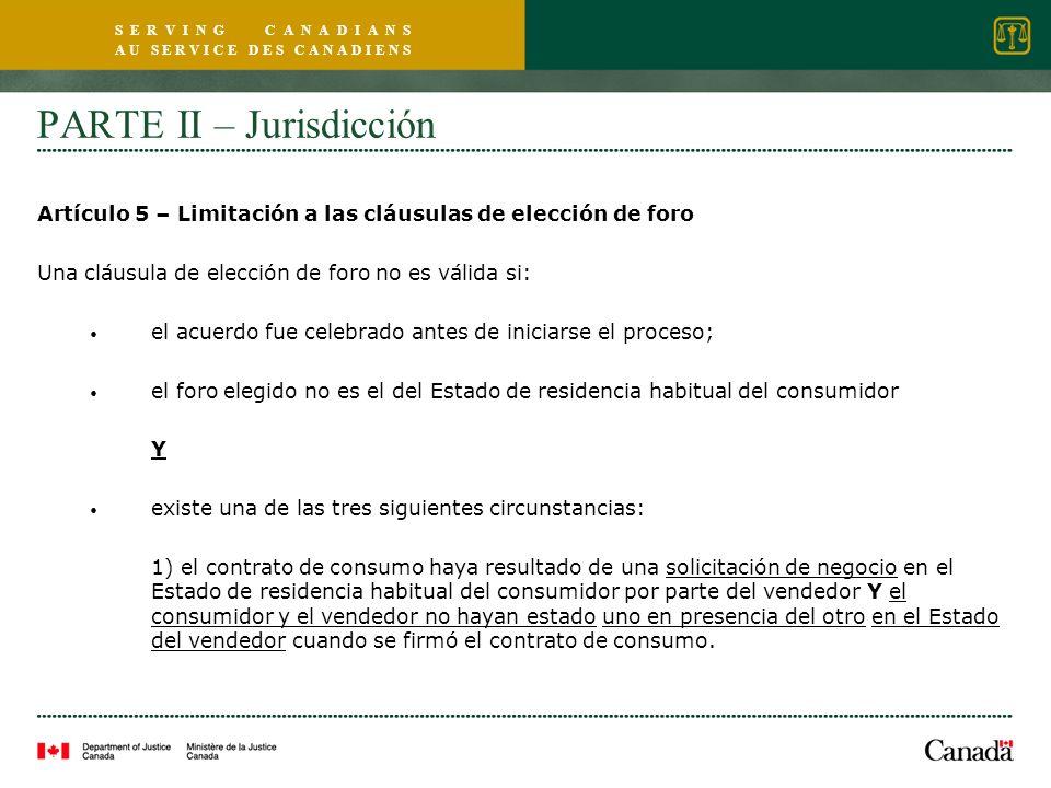 S E R V I N G C A N A D I A N S A U S E R V I C E D E S C A N A D I E N S PARTE II – Jurisdicción Artículo 5 – Limitación a las cláusulas de elección
