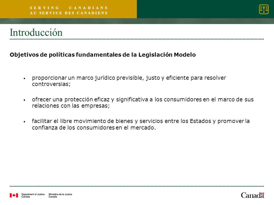 S E R V I N G C A N A D I A N S A U S E R V I C E D E S C A N A D I E N S Introducción Objetivos de políticas fundamentales de la Legislación Modelo p
