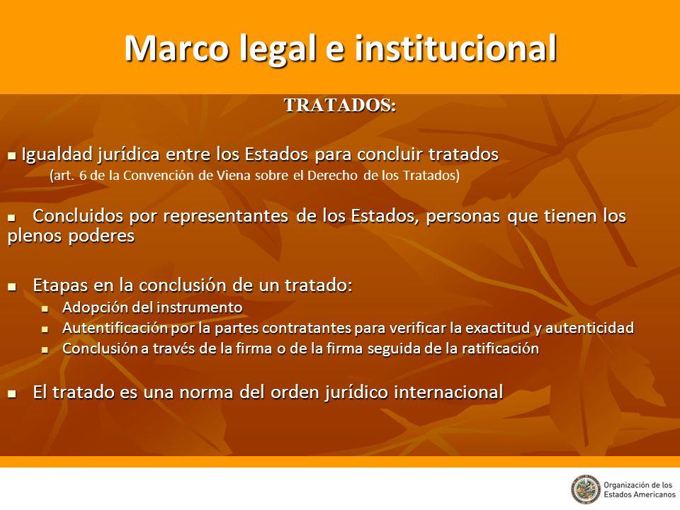 Marco legal e institucional TRATADOS: Igualdad jur í dica entre los Estados para concluir tratados Igualdad jur í dica entre los Estados para concluir