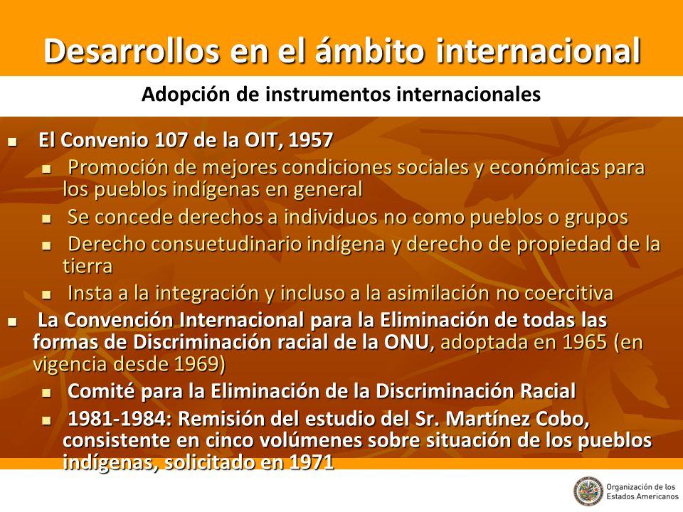 El Convenio 107 de la OIT, 1957 El Convenio 107 de la OIT, 1957 Promoción de mejores condiciones sociales y económicas para los pueblos indígenas en g