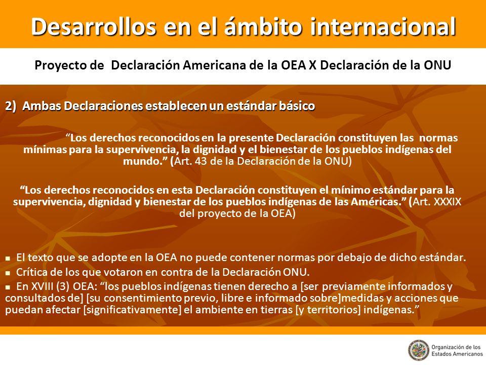 2) Ambas Declaraciones establecen un estándar básico Los derechos reconocidos en la presente Declaración constituyen las normas mínimas para la superv