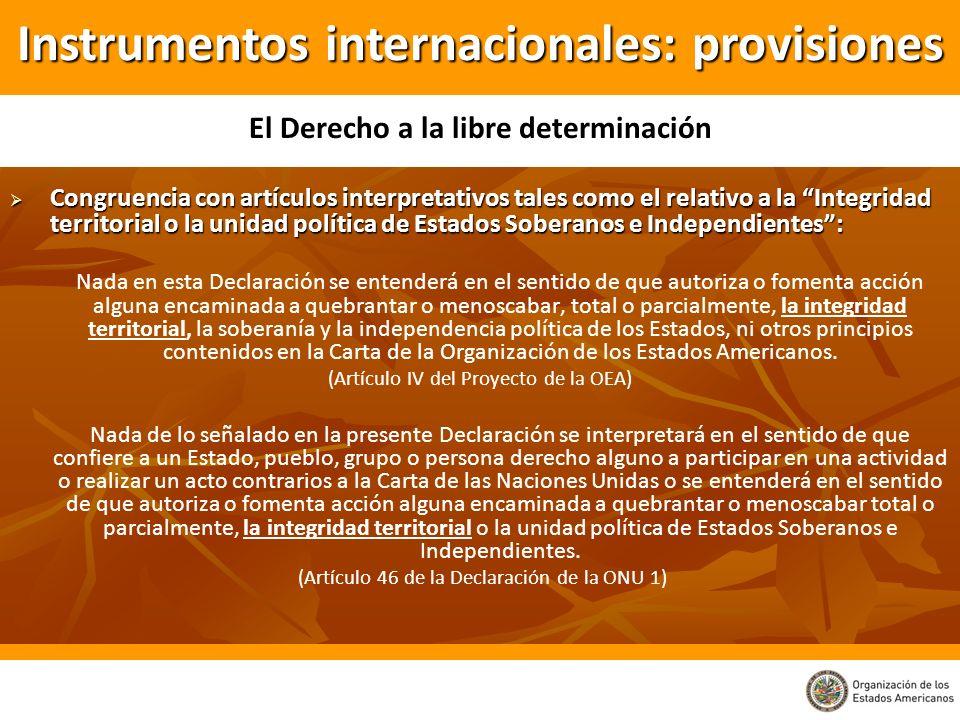 Congruencia con artículos interpretativos tales como el relativo a la Integridad territorial o la unidad política de Estados Soberanos e Independiente