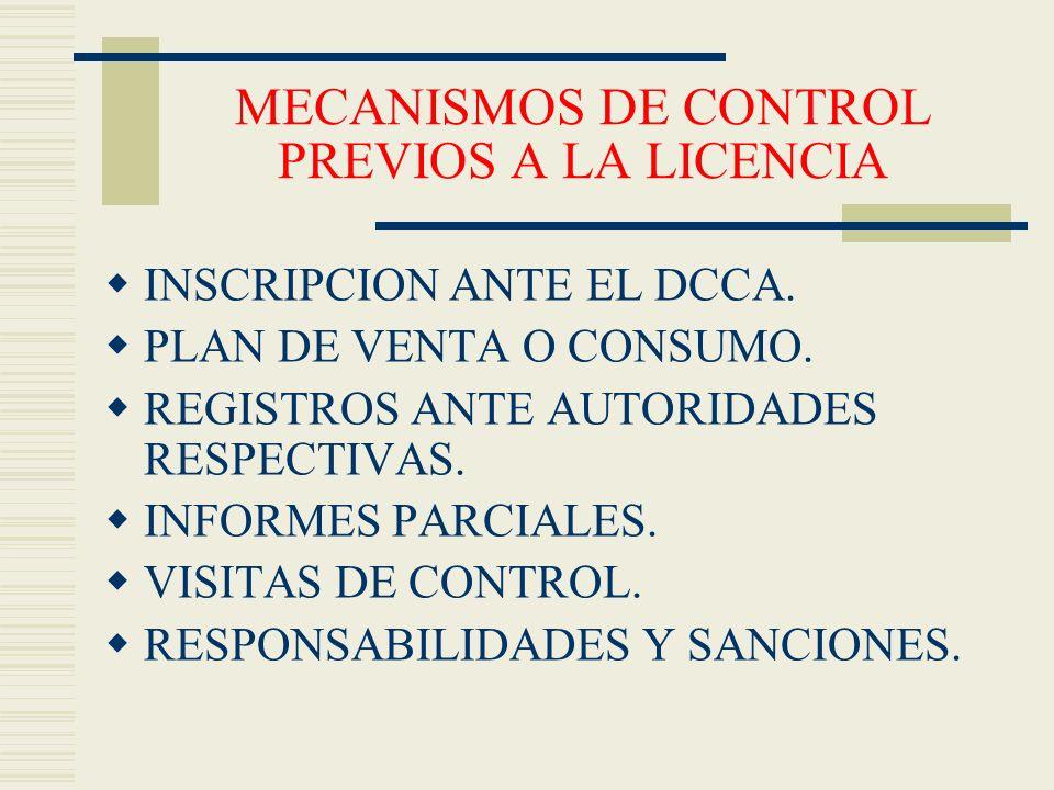 MECANISMOS DE CONTROL PREVIOS A LA LICENCIA INSCRIPCION ANTE EL DCCA. PLAN DE VENTA O CONSUMO. REGISTROS ANTE AUTORIDADES RESPECTIVAS. INFORMES PARCIA