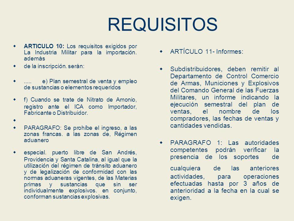 REQUISITOS ARTICULO 10: Los requisitos exigidos por La Industria Militar para la importación. además de la inscripción. serán:.....e) Plan semestral d