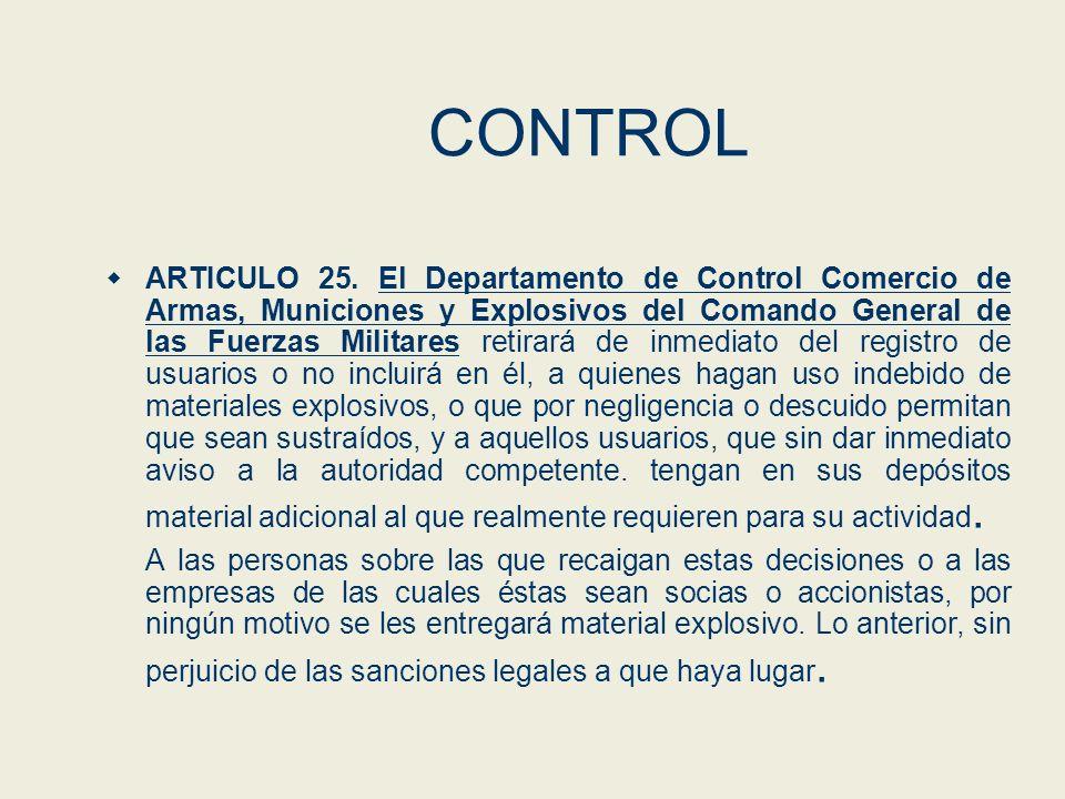 CONTROL ARTICULO 25. El Departamento de Control Comercio de Armas, Municiones y Explosivos del Comando General de las Fuerzas Militares retirará de in