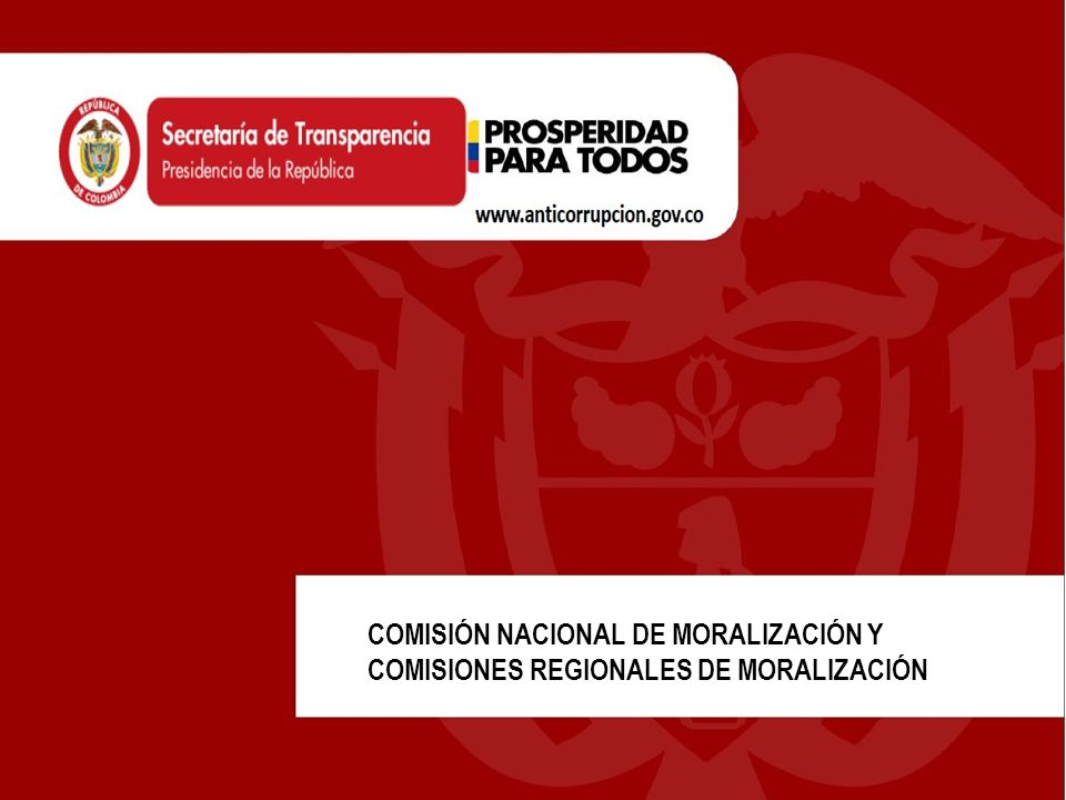 Comisiones Regionales de Moralización Marzo de 2013 Cumplimiento Comisiones Regionales de Moralización Julio de 2012- Marzo de 2013 12 de las 32 Comisiones cumplieron con la realización del número de reuniones establecido por la ley.