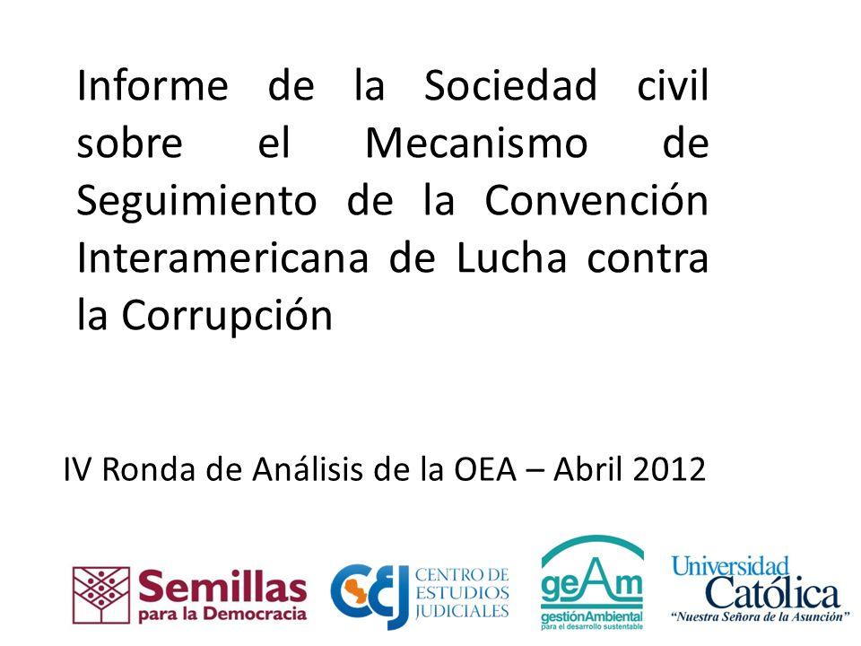 Informe de la Sociedad civil sobre el Mecanismo de Seguimiento de la Convención Interamericana de Lucha contra la Corrupción IV Ronda de Análisis de la OEA – Abril 2012