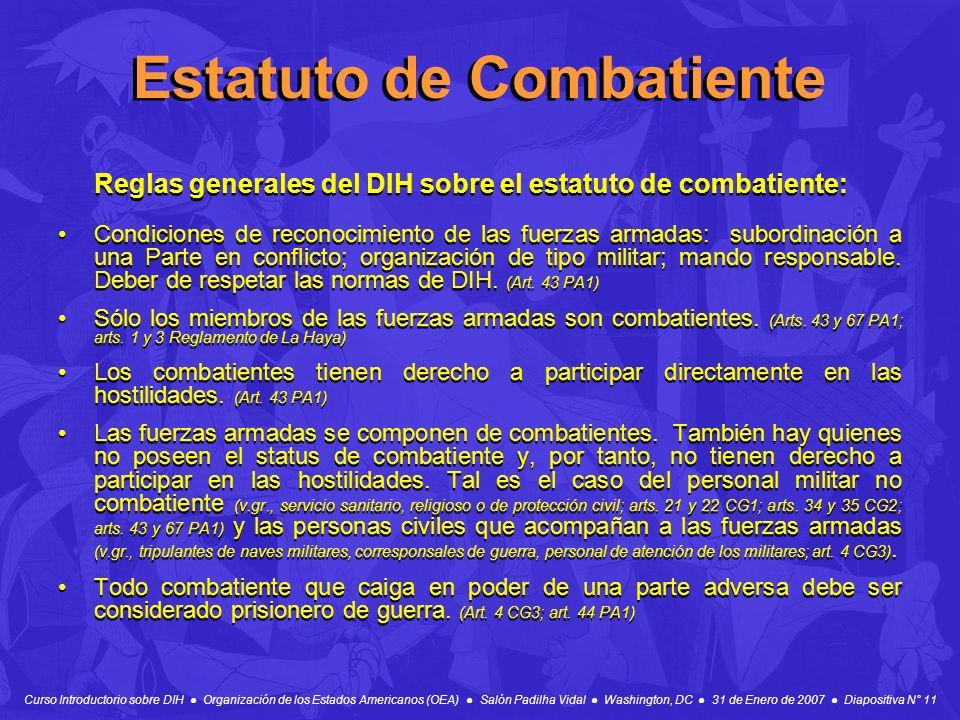 Curso Introductorio sobre DIH Organización de los Estados Americanos (OEA) Salón Padilha Vidal Washington, DC 31 de Enero de 2007 Diapositiva N° 11 Es